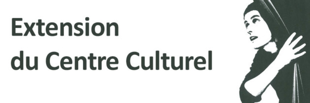Le Centre culturel en extension